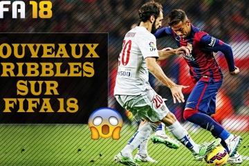 Comment réussir les dribbles sur FIFA 18?